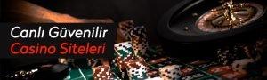 Canlı Güvenilir Casino Siteleri