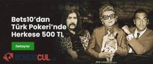 Bets10 Türk Pokeri Bonusu 500 TL